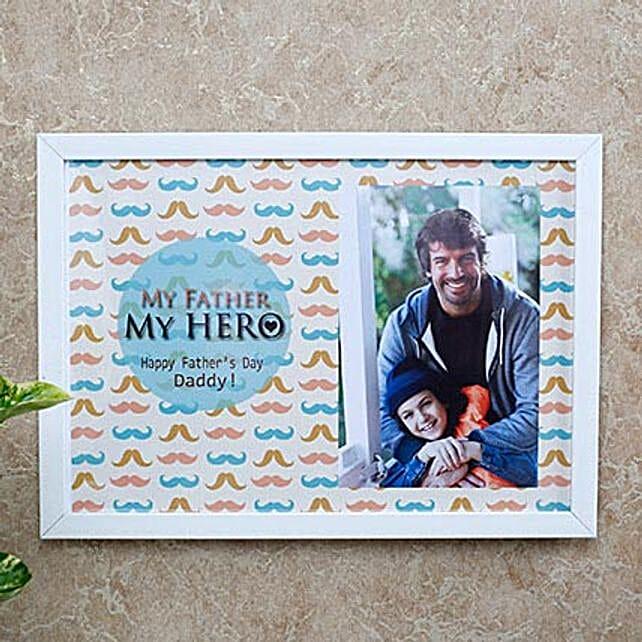 My Father My Hero Photo Frame: Send Photo Frames