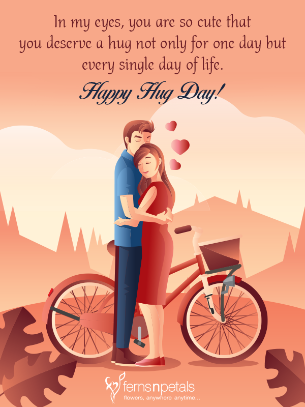 Hug Day Quotes | Happy Hug Day Messages and Wishes - Ferns N